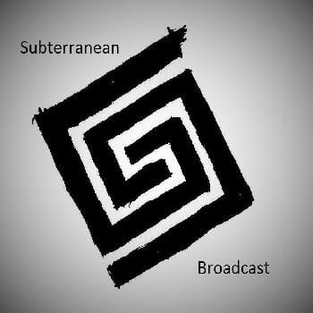 Ecouter Subterranean Broadcast
