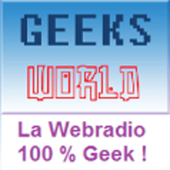 Ecouter Geeks World