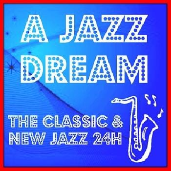 Ecouter A Jazz Dream - Classic & New Jazz 24h
