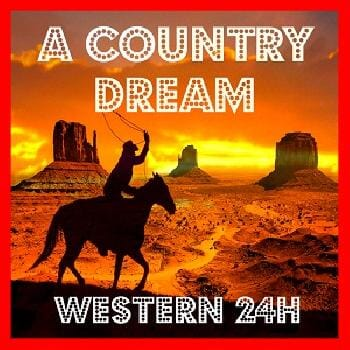 Ecouter A Country Dream - Western 24h