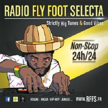 Ecouter Radio Fly Foot Selecta