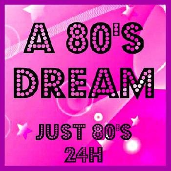 Ecouter A 80's Dream - Just 80's 24h