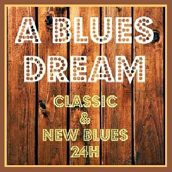 Listen to A Blues Dream - Classic & New Blues 24h