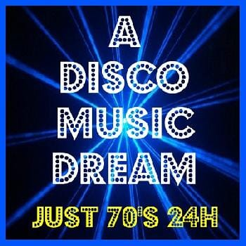 Ecouter A Disco Music Dream - Just 70's 24h