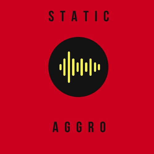 Ecouter Static: Aggro
